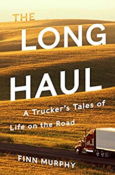 Evening Book Group - Long Haul: A Trucker's Tales of Life on the Road by Finn Murphy