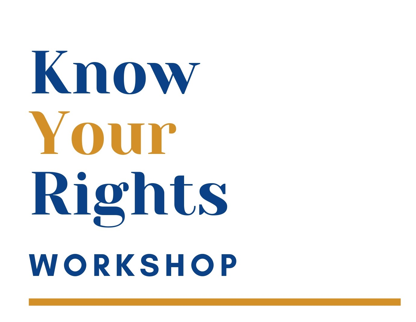 Know Your Rights Immigration Workshop.