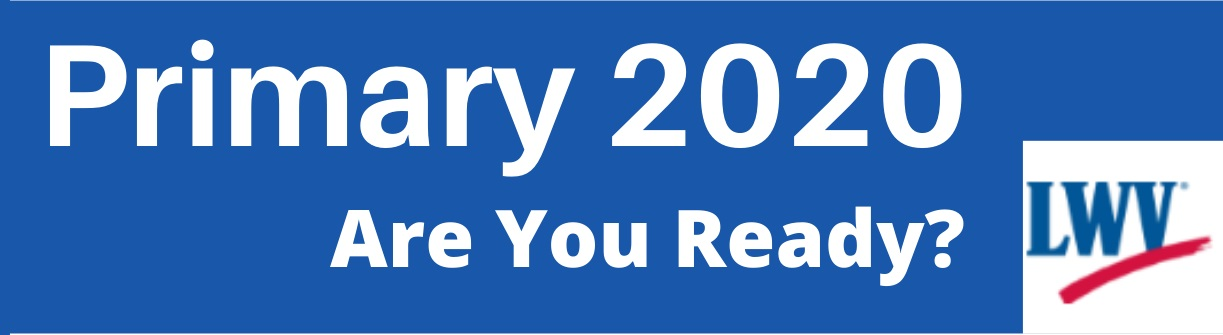 Primary Election 2020 - Are you ready?