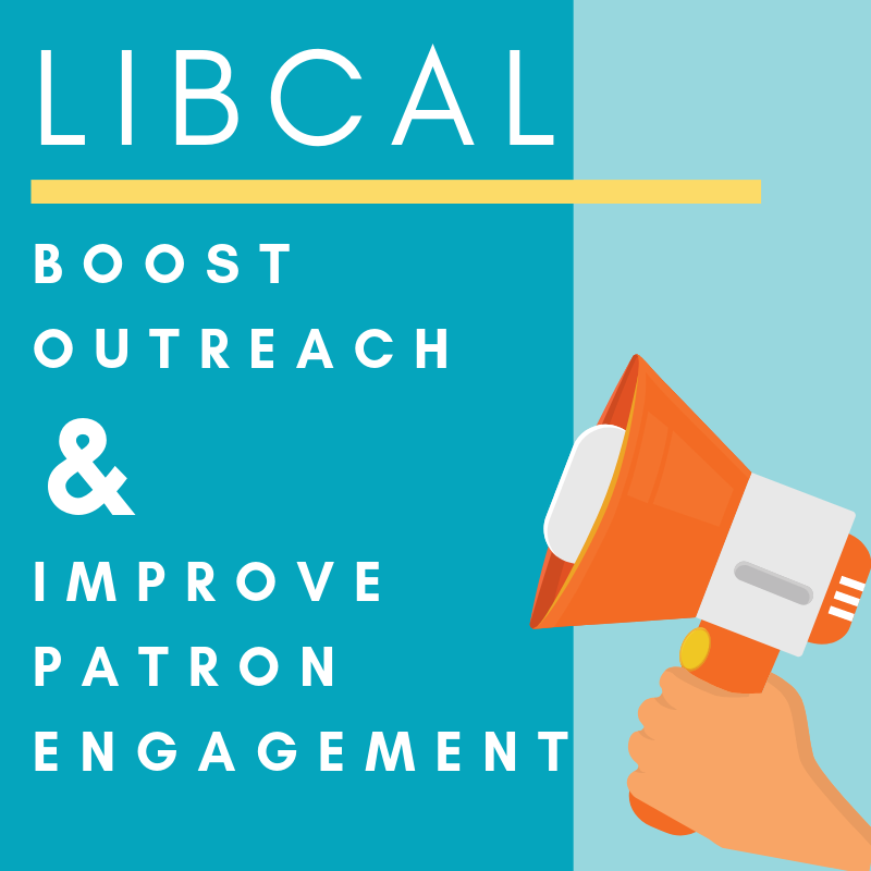 LibCal: Boost Outreach & Improve Patron Engagement