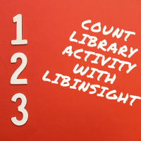 Using LibInsight to 'Count' Library Activity