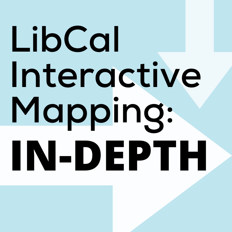 LibCal Interactive Mapping: In-Depth
