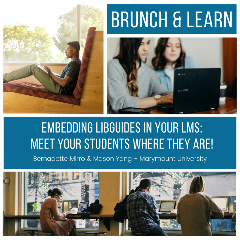 Brunch & Learn: Embedding LibGuides in your LMS: meet your students where they are!