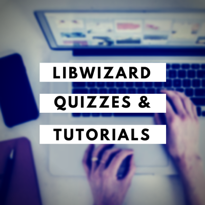 LibWizard: Building Quizzes & Tutorials