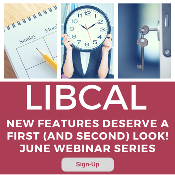 LibCal: New Features Deserve a First (and Second!) Look