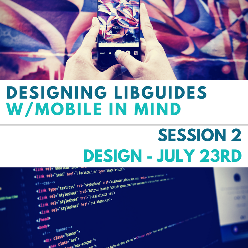 Designing LibGuides with Mobile in Mind: Part 2 - Design