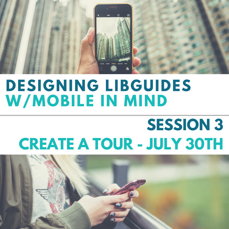 Designing LibGuides with Mobile in Mind: Part 3 - Building a Tour