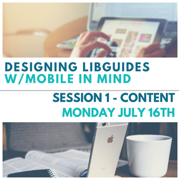 Designing LibGuides with Mobile in Mind: Part 1 - Content