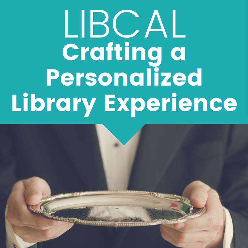 LibCal: Crafting a Personalized Library Experience