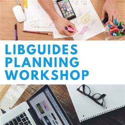 Planning Your LibGuides Site Workshop