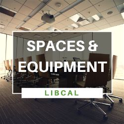 LibCal: Setting Up Spaces and Adding Equipment