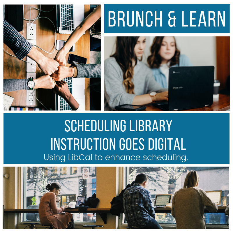 Brunch & Learn: Simplifying Library Instruction Scheduling with LibCal