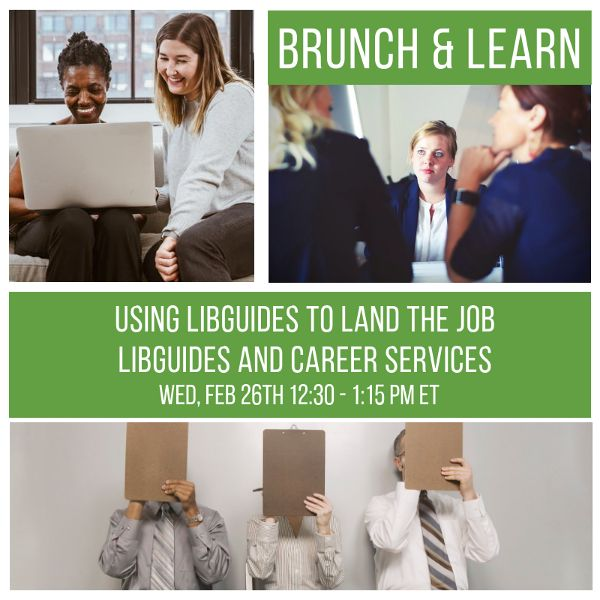 Brunch & Learn: Do the Research. Land the Job with LibGuides!