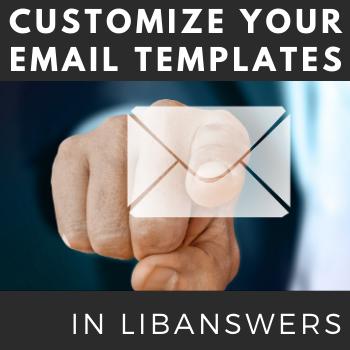 Training Tidbits: Customizing LibAnswers Email Templates