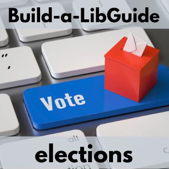 Build-a-LibGuide: 2020 Elections (Streamed Live on Facebook)
