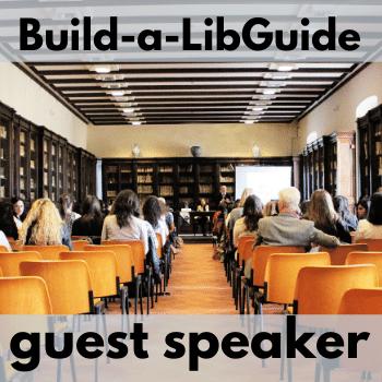 Build-a-LibGuide: Guest Speaker