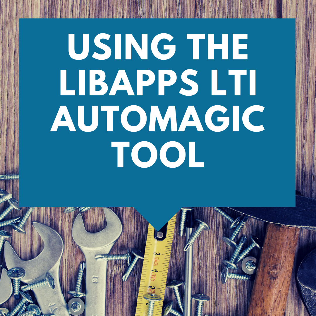 Using the LibApps LTI Automagic Tool