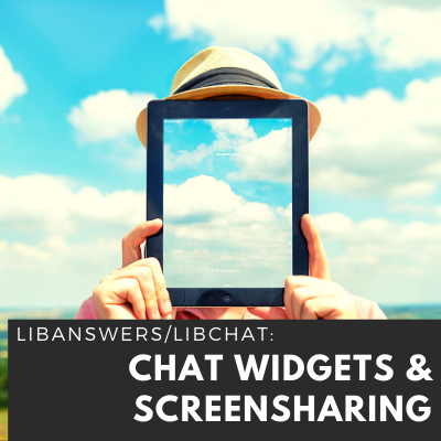 LibChat: Setting Up LibChat & Screensharing for Virtual Help Desks