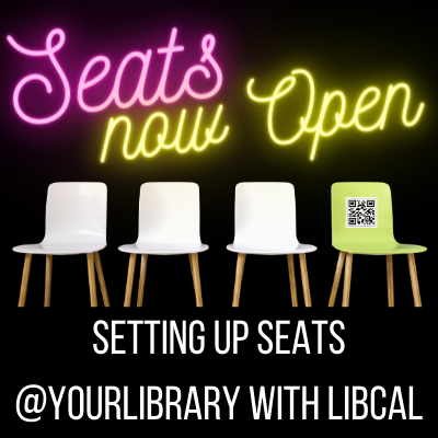 LibCal Seats - Get Your Library Ready to Reopen Safely