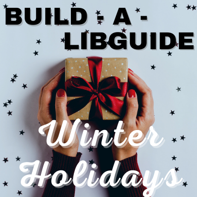 Build-a-LibGuide: Winter Holidays
