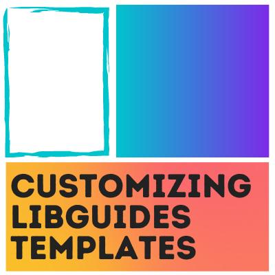 Customizing LibGuides Templates