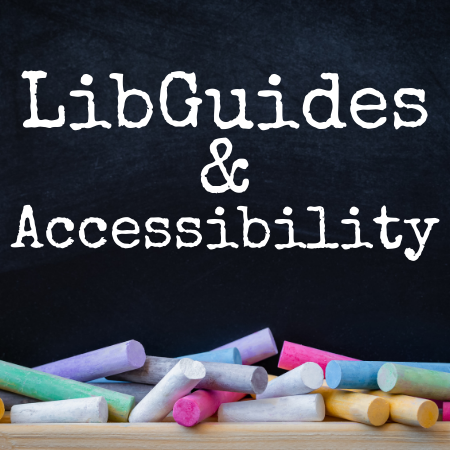 Accessibility for LibGuides