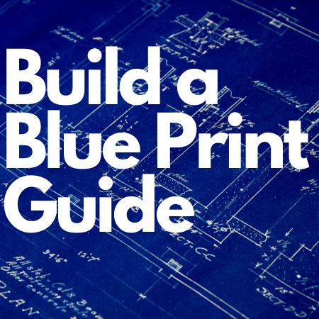 Build a Blue Print Guide