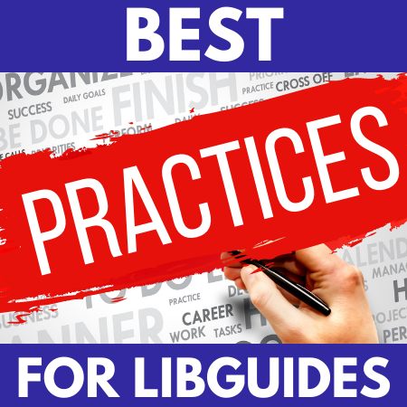 Best Practices for Creating LibGuides