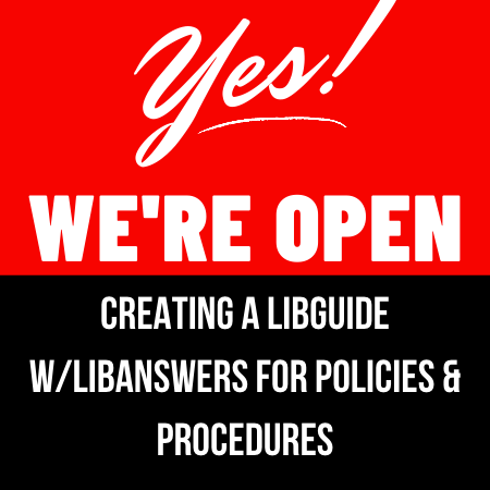 Build-a-LibGuide with LibAnswers: Policies and Reopening Guidelines