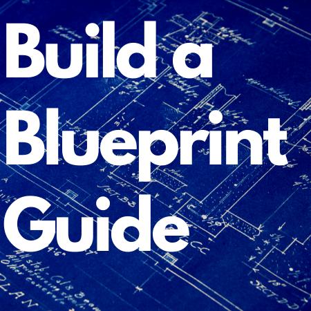 Build a Blueprint Guide