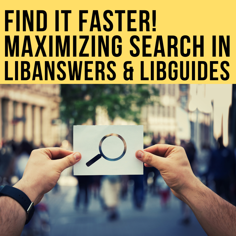 Maximize Search in LibGuides & LibAnswers