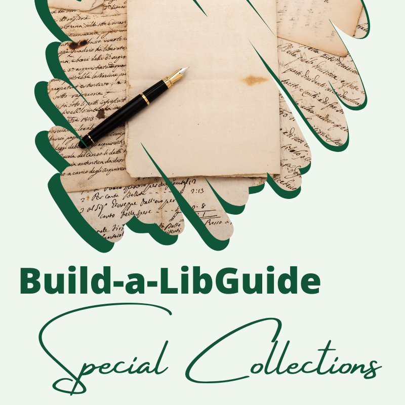 Build-a-LibGuide: Virtual Tour of Special Collections