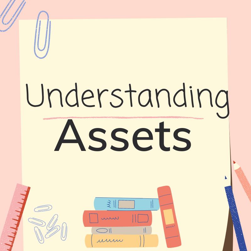 Understanding Assets