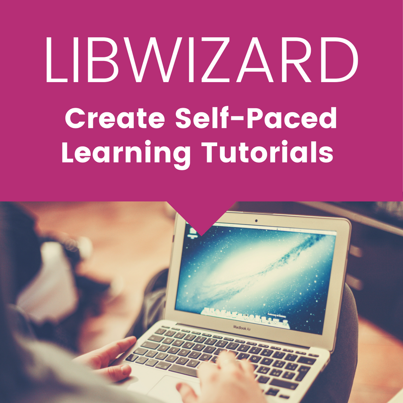 LibWizard: Create Self-Paced Learning Tutorials