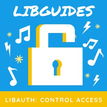 Access Denied! Using LibAuth to restrict LibGuides CMS