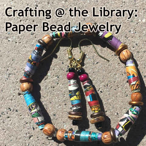 CANCELED: Crafting @ the Library: Paper Bead Jewelry