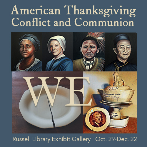 Opening Reception: WE: American Thanksgiving Communion and Conflict