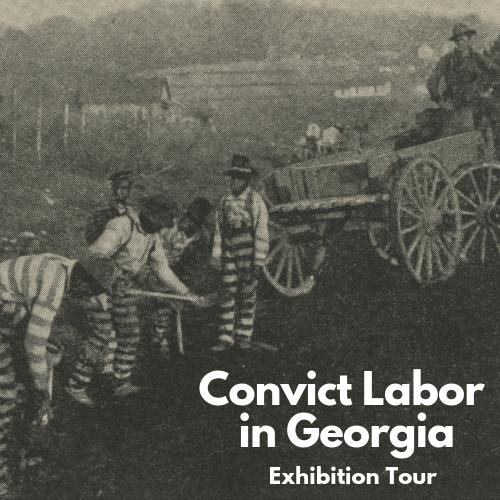 Convict Labor in Georgia Exhibition Tour