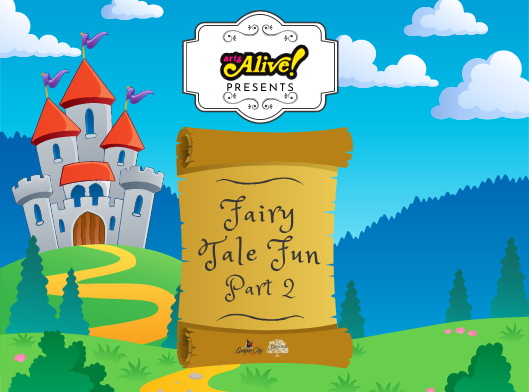 Arts Alive! Online Fairy Tale Fun, Pt. 2