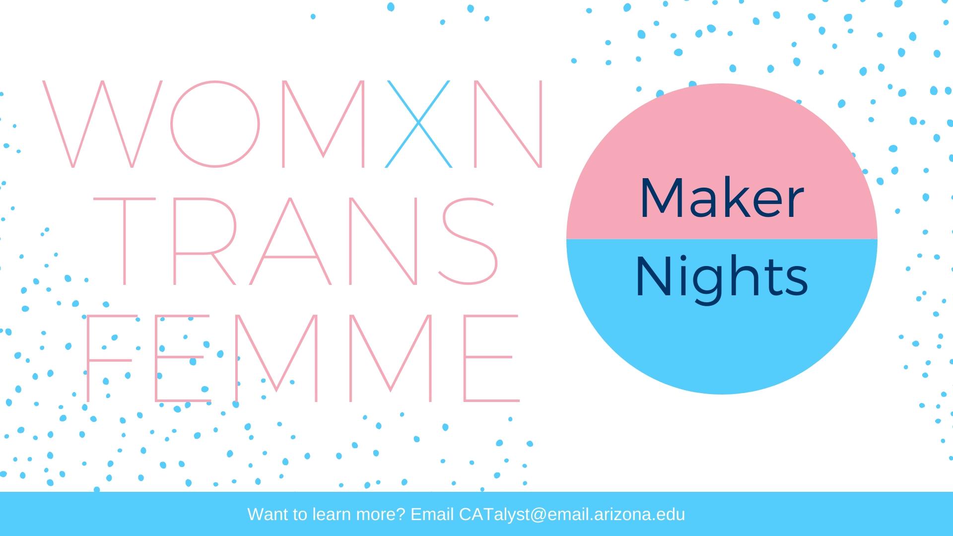 Womxn/Trans/Femme Maker Night