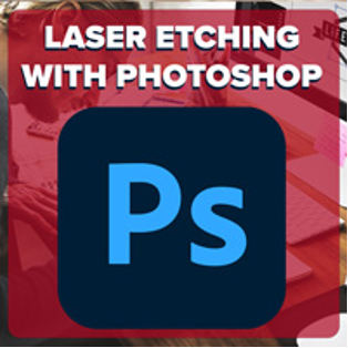 Laser Etching with Photoshop (In-Person)