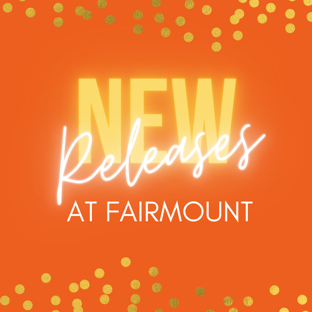 New Releases at Fairmount