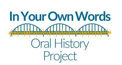 In Your Own Words: Oral History Project