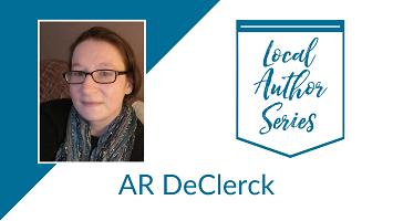 Local Author Series: AR DeClerck