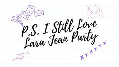 P.S. I Still Love Lara Jean Party