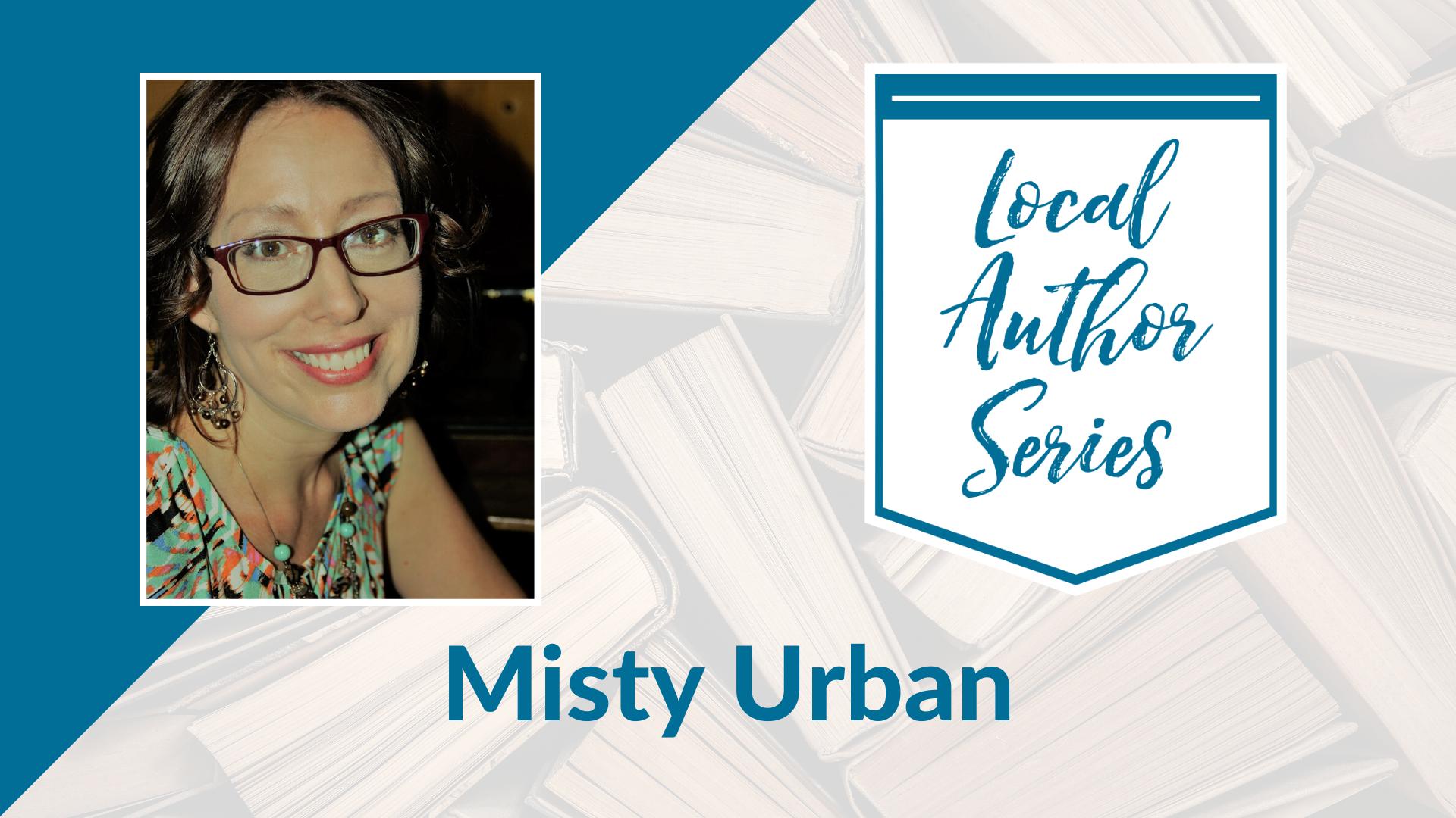 Local Author Series: Misty Urban