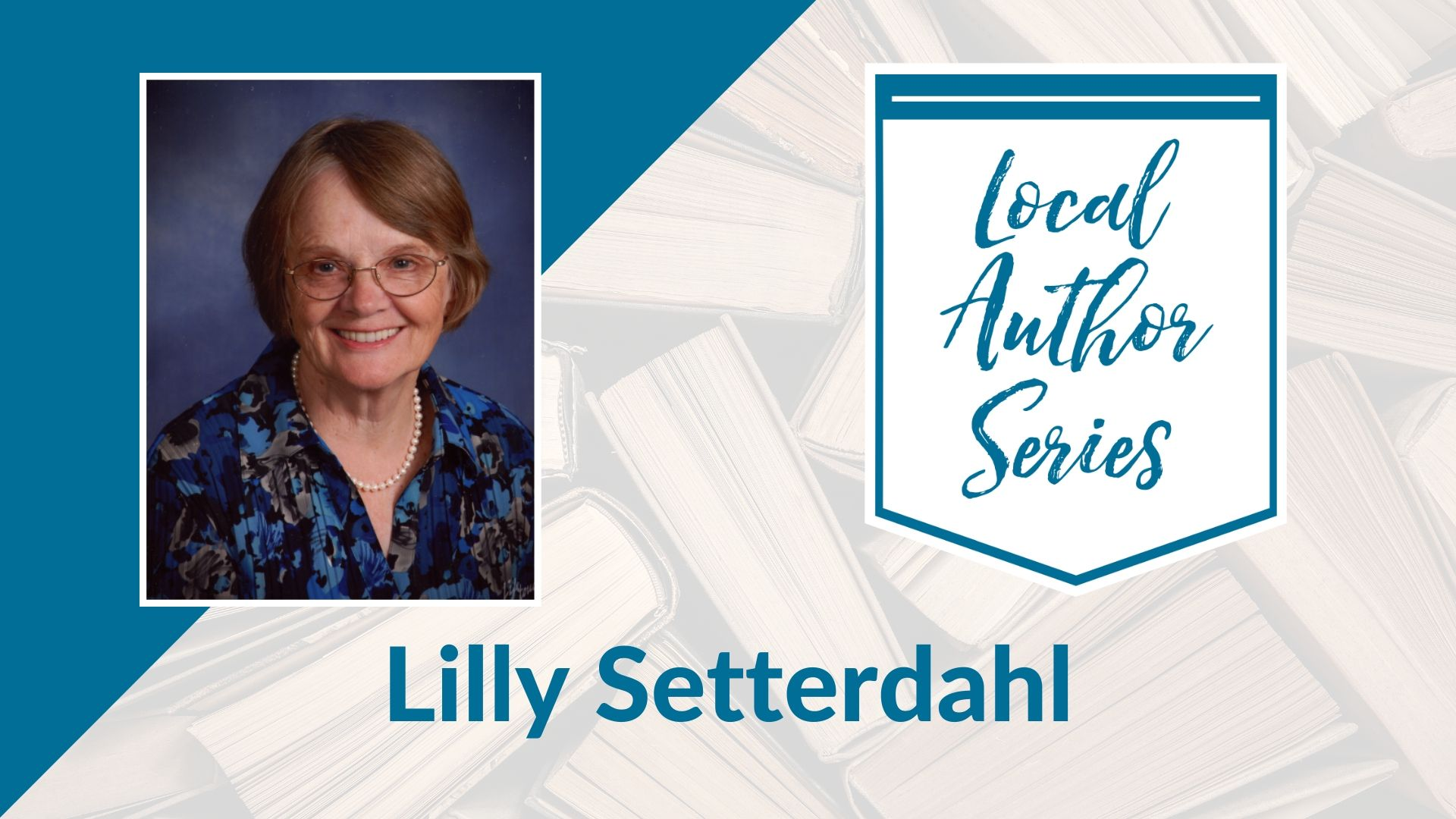 Local Author Series: Lilly Setterdahl