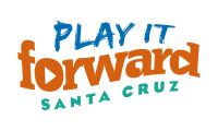 Play It Forward Santa Cruz