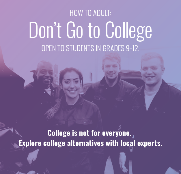 CANCELLED: How to Adult: Don't Go to College