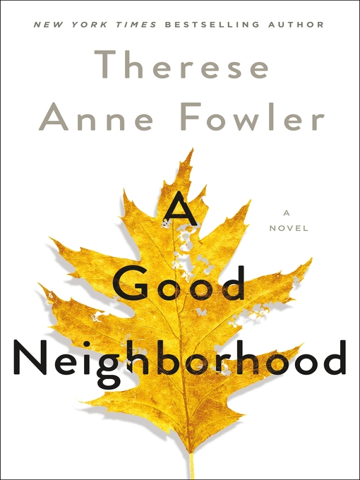 Adult Book Discussion:  A Good Neighborhood by Therese Ann Fowler